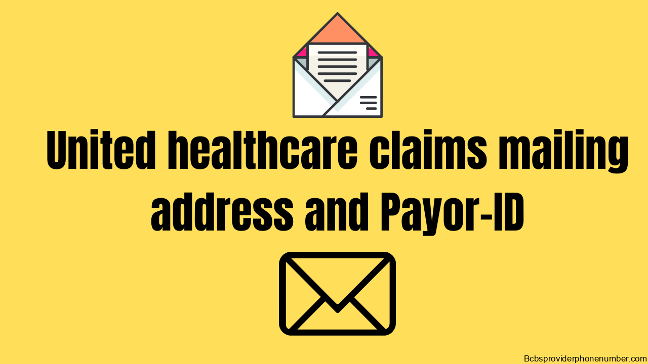 United healthcare claims mailing address and Payor-ID